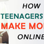 How teens can make money online?